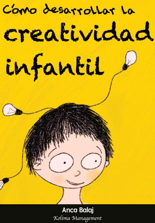 Cómo desarrollar la creatividad infantil