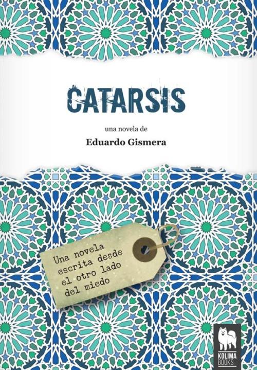 Novela Catarsis de Eduardo Gismera