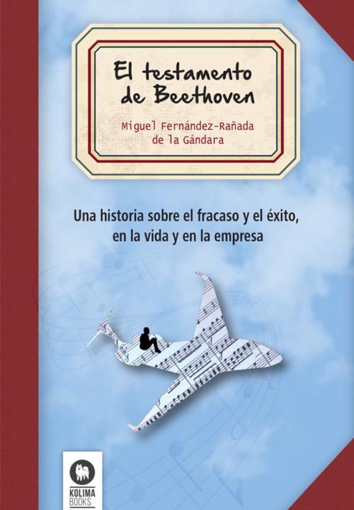 El testamento de Beethoven - Libro para gestionar el éxito y el fracaso