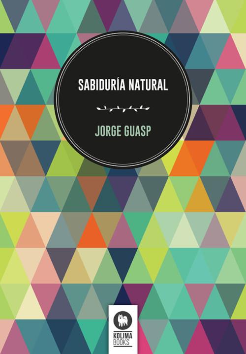 Sabiduría Natural de Jorge Guasp