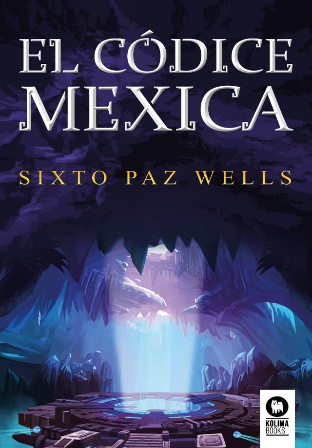 Libro El códice mexica de Sixto Paz Wells - Editorial Kolima